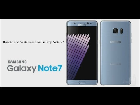 How to Add Watermark on Galaxy Note 7 ?