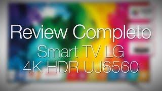 Review Completo Smart TV LG 4K HDR UJ6560