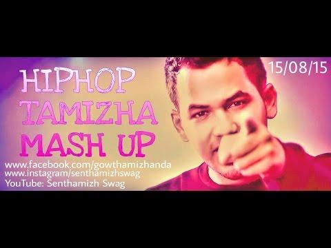 Hiphop Tamizha Mashup   Senthamizh Swag