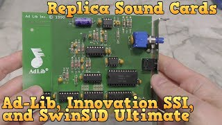 Replica Sound Cards - AdLib, Innovation SSI-2001, and SwinSID Ultimate.