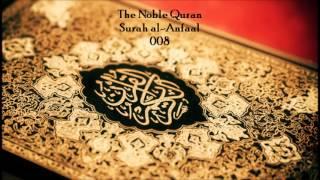 008 - Surah al-Anfaal - Recitation of the Noble Qur'an (Arabic & English)