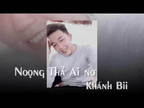 """Noong Thả Ai Nơ  """"Em chờ Anh Nhé"""""""