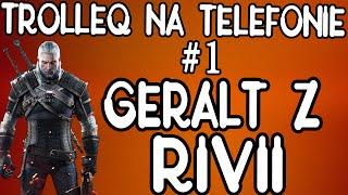 Geralt z Rivii i śmieszne rozmowy telefoniczne (TrolleQ na telefonie) 2017 Video