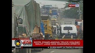 SONA: DOTr: Pinaplanong truck holiday, maliit lang ang magiging epekto