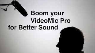 Better Sound: How to Boom Your Camera Shotgun Mic