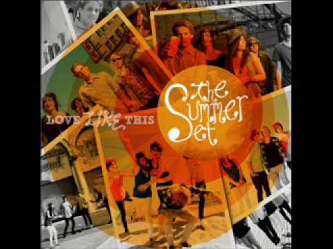 The Summer Set - Love Like This
