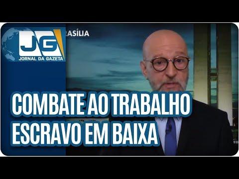 Josias de Souza/Combate ao trabalho escravo em baixa