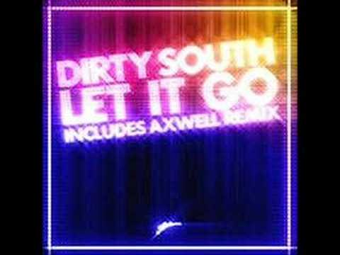 Dirty south  Let it Go Axwell Remix