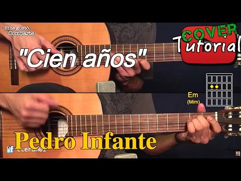 Cien Años - Pedro Infante Cover/Tutorial Guitarra