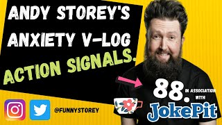 Anxiety V-log number 88 - Action signals Hosted by awkward Comedian Andy Storey.