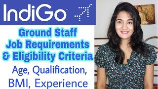 Eligibility Criteria for IndiGo Airlines Ground Staff: Age, Qualification, Height, Weight