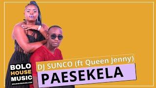DJ Sunco - Paesekela Feat Queen Jenny (Original)