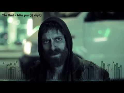 The Rust-Miss you (dj chyli)