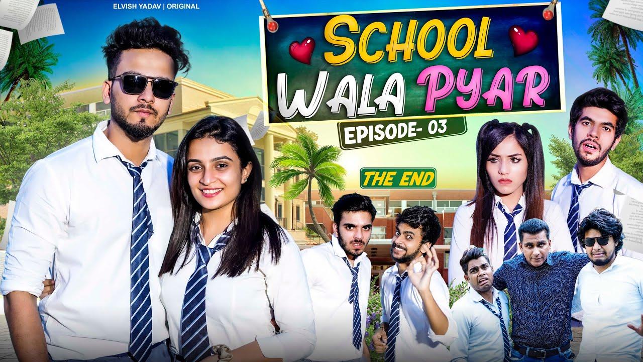School Wala Pyar | Episode 3 | The End | Elvish yadav
