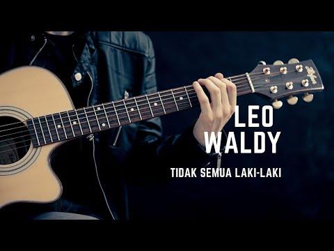 Leo Waldy - Tidak Semua Laki - Laki (Official Music Video)
