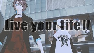 【MV】Live your life!! / MonsterZ MATE