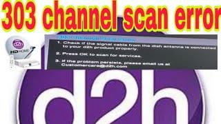 303 channel scan error#d2h#dishtv#tatasky#