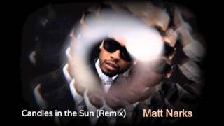Candles in the Sun (Remix) - Miguel ft. Matt Narks