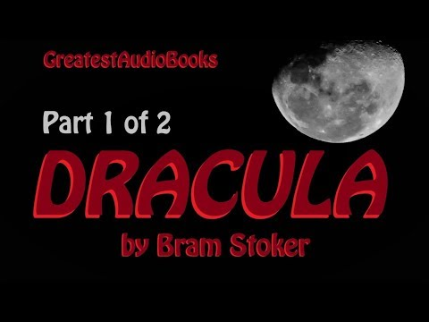 DRACULA by Bram Stoker - AudioBook (P1 of 2)   Greatest AudioBooks V2