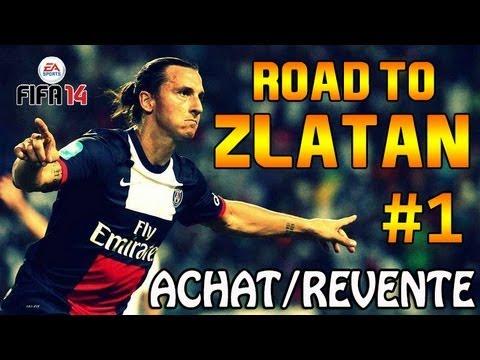 FUT 14 | Road to ZLATAN #1 | Série ACHAT/REVENTE !