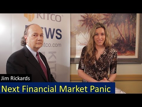 Next Financial Market Panic Will Leave Only One Asset to Turn to - GOLD - Jim Rickards
