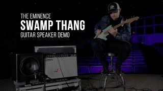 The Eminence Swamp Thang Guitar Speaker Demo
