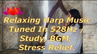 3 Hours Relaxing Harp Music Tuned In 528Hz Solfeggio / Study, BGM, Stress Relief music. ☆89