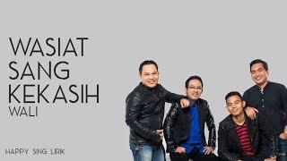 Download Wasiat Sang Kekasih - Wali (Lirik)