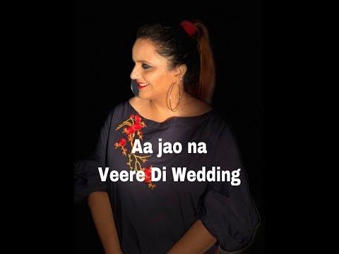 AA JAO NA   VEERE DI WEDDING   ARIJIT SINGH   COVER BY RITU ATHWANI