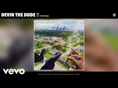 Devin the Dude - By (Audio) ft. Tony Mac