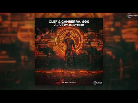 Clef & Canberra, SGX - Alive (feat. Jonny Rose)