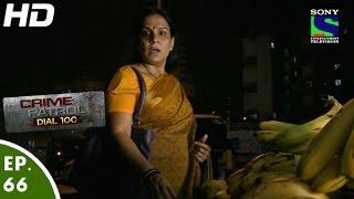 Crime Patrol Dial 100 - क्राइम पेट्रोल - Chaurahe Par Bachpan-Episode 66 - 10th January, 2016