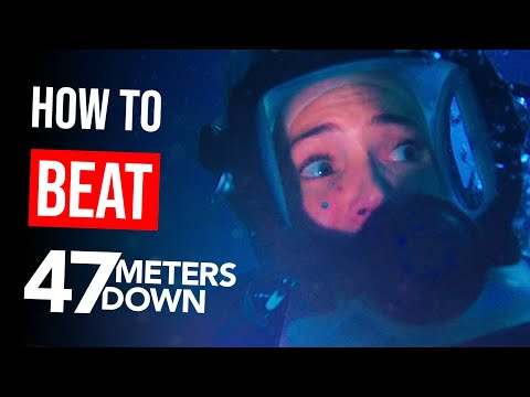 "How to Beat ""47 Meters Down"""