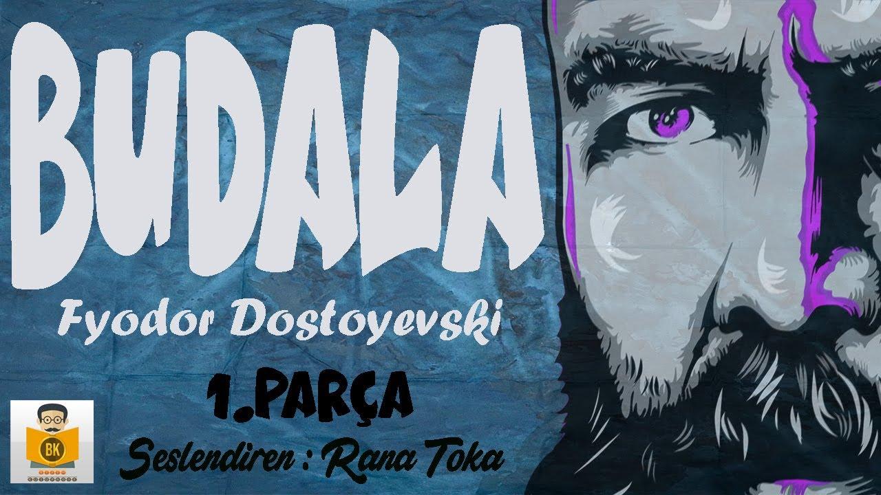 Budala - Fyodor Dostoyevski (Sesli Kitap 1.Parça) (Rana Toka)