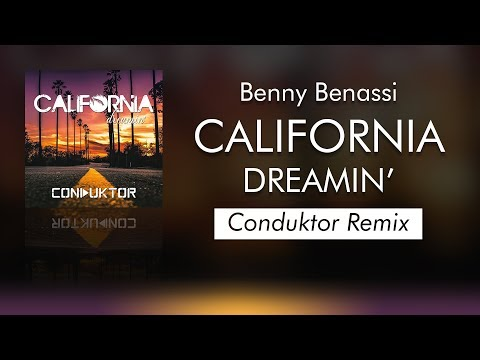 Benny Benassi - California Dreamin' (Conduktor Unofficial Remix)