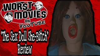 """Worst Movies On YouTube: """"The Sex Doll She-Bitch"""" Review"""