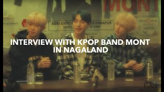 Interview with Kpop Band MONT   Hornbill Festival Nagaland 2018   Roots & Leisure