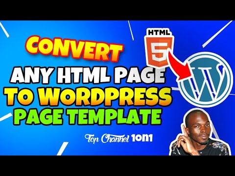 How To Convert Any Html Page Into A WordPress Page Template In A Few Easy Steps