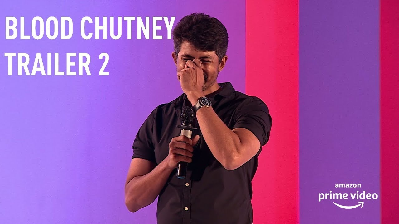 Trailer 2 - Blood Chutney by Karthik Kumar on Amazon Prime