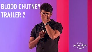 Trailer 2 - Blood Chutney by Karthik Kumar on Amazon Prime