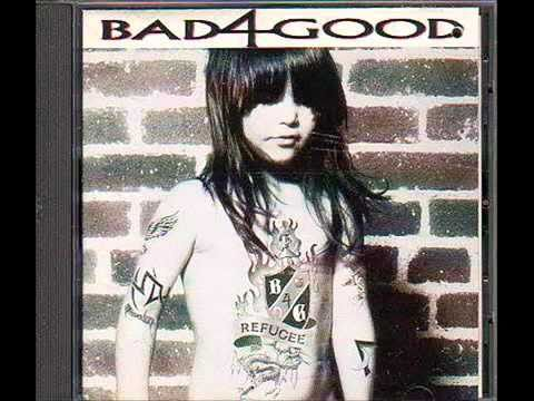 Bad4Good  Nothing Great About a Heartache