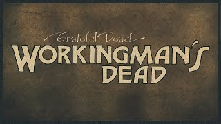 Grateful Dead - Workingman's Dead (2020 Remaster) [Full Album]
