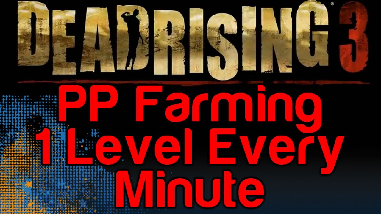 Dead rising 3 insane pp farm 1 level every minute fast pp exp dead rising 3 insane pp farm 1 level every minute fast pp exp levels wikigameguides youtube malvernweather Images