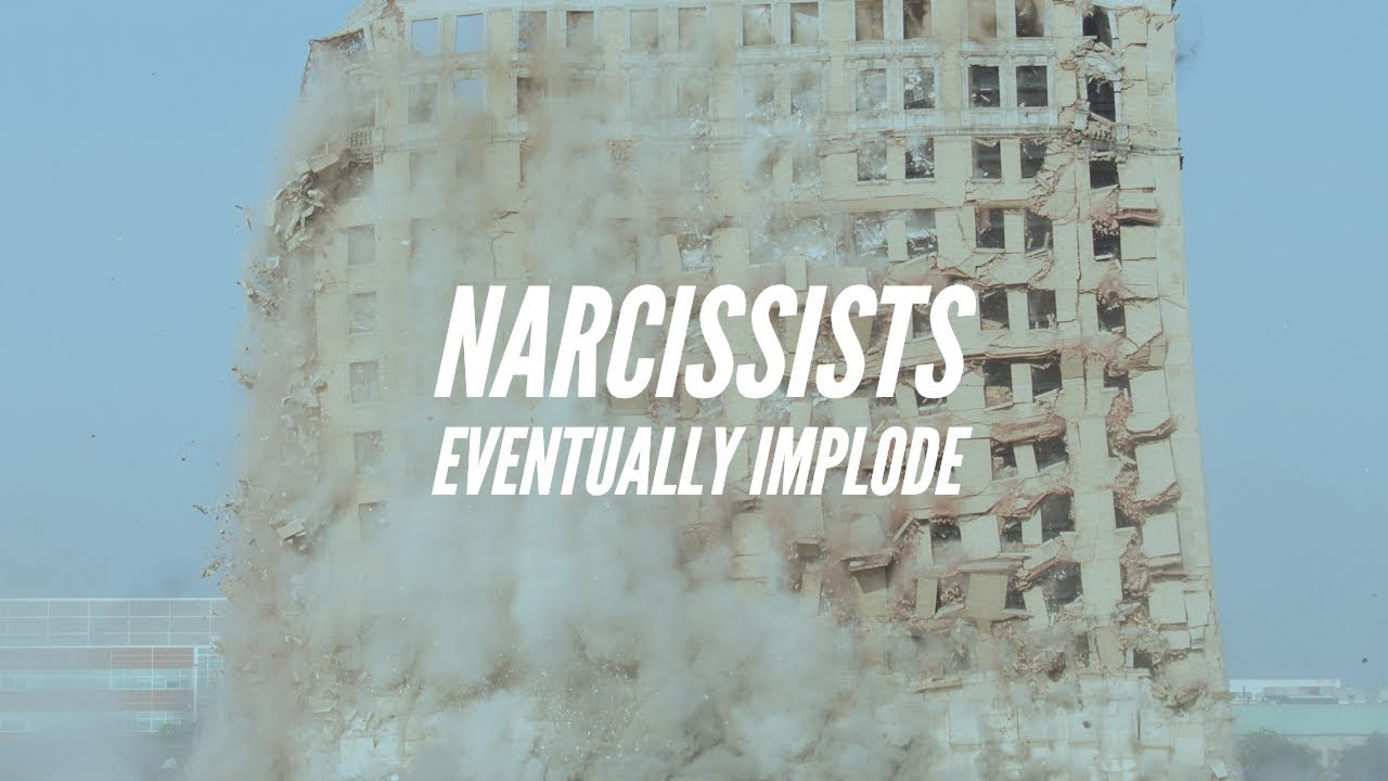 Narcissists Eventually Implode