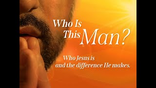 Sermon Who is this Man  1 3 2021