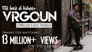 Download lagu VIRGOUN - TITIK BALIK DI HIDUPKU (OFFICIAL LYRIC VIDEO)