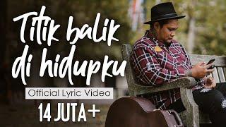 Download Virgoun - Titik Balik di Hidupku (Official Lyric Video)