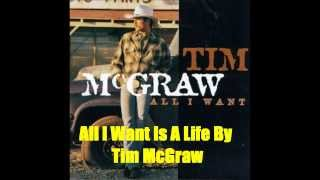 All I Want Is A Life By Tim McGraw *Lyrics in description*