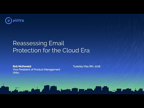 Reassessing Email Protection for the Cloud Era