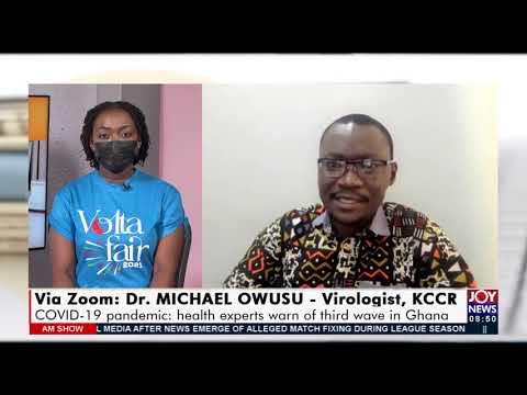 Covid-19 Pandemic: Health Experts warn of Third wave in Ghana - AM Show on JoyNews (20-7-21)